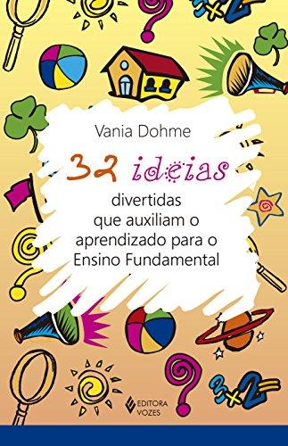 9788532648624: 32 Ideias Divertidas que Auxiliam o Aprendizado Para o Ensino Fundamental (Em Portuguese do Brasil)