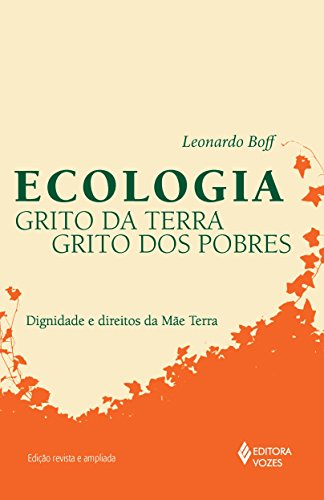 9788532649355: Ecologia Grito da Terra, Grito dos Pobres: Dignidade e Direitos da Mae Terra