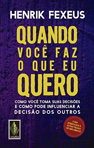 9788532649867: Quando Voce Faz O Que Eu Quero (Em Portugues do Brasil)
