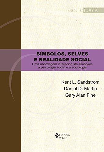 9788532651976: Simbolos, Selves e Realidade Social: Uma Abordagem Interacionista Simbolica a Psicologia Social e a Sociologia