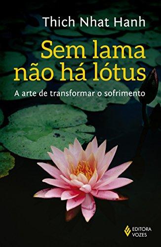 9788532652508: Sem Lama Nao Ha Lotus: A Arte de Transformar o Sofrimento