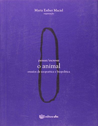 9788532805430: Pensar / Escrever O Animal. Ensaios De Zoopoética E Biopolítica (Em Portuguese do Brasil)