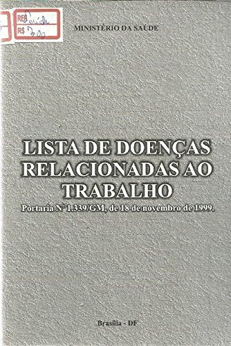 Lista de doenças relacionadas ao trabalho. --: Brasil. Ministério da