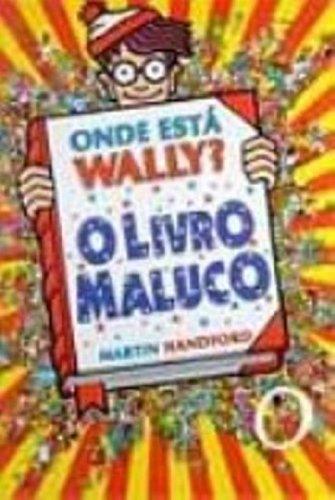 9788533606500: Onde Esta Wally? O Livro Maluco - Volume 6 (Em Portuguese do Brasil)
