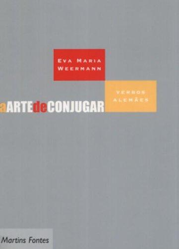 9788533614260: A Arte De Conjugar. Verbos Alemães (Em Portuguese do Brasil)