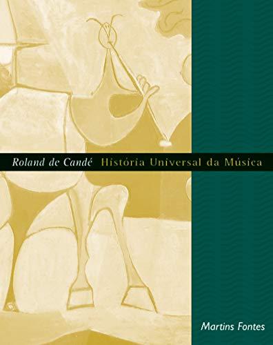 História Universal Da Musica (Em Portuguese do: Roland de Cande