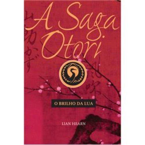 9788533620360: Saga Otori: o Brilho da Lua, A - Vol. 3
