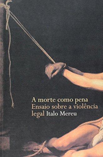 9788533621565: Morte Como Pena: Ensaios Sobre a Violência, A