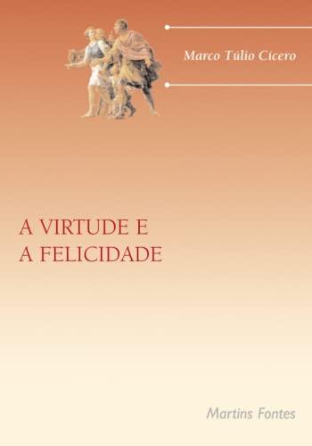 9788533621640: A Virtude e a Felicidade (Em Portuguese do Brasil)