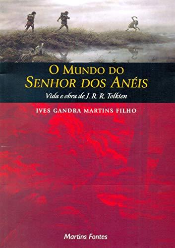 O Mundo do Senhor dos Aneis -: Ives Gandra Martins