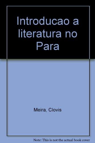 Introducao a literatura no Para (Portuguese Edition): Meira, Clovis