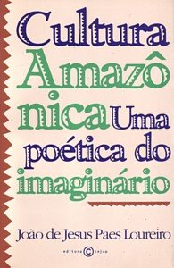 Cultura amazonica: Uma poetica do imaginario (Portuguese: Joao de Jesus