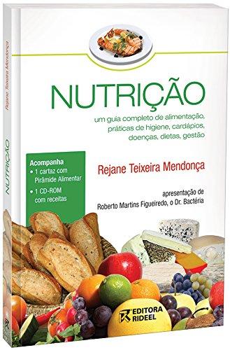 9788533916630: Nutri‹o: Um Guia Completo de Alimenta‹o, Pr‡ticas de Higiene, Card‡pios, Doenas, Dietas e Gest‹o