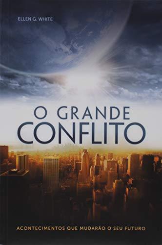 O Grande Conflito (Em Portuguese do Brasil): Ellen G. White