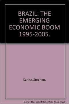 Brazil: the Emerging Economic Boom 1995-2005: Kanitz, Stepghen