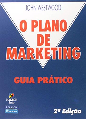 O Plano de Marketing. Guia Pr?tico (Em: John Westwood