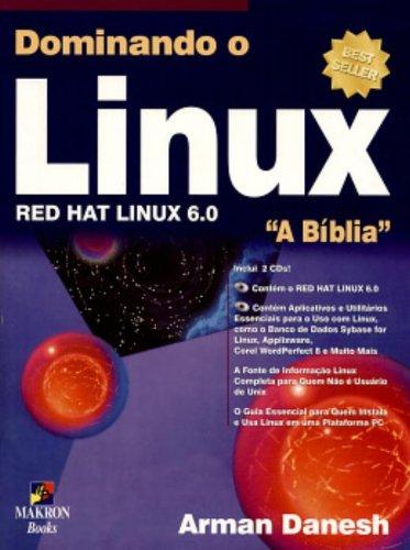 9788534611404: Dominando O Linux. Hed Hat Linux 6.0. A Biblia (+ CD) (Em Portuguese do Brasil)