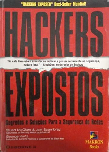 Hackers Expostos: Segredos e Solu??es para a