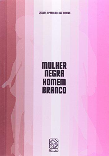 9788534703833: Mulher Negra Homem Branco (Em Portuguese do Brasil)