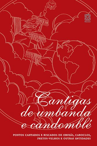 9788534704106: Cantigas De Umbanda E Candomblé