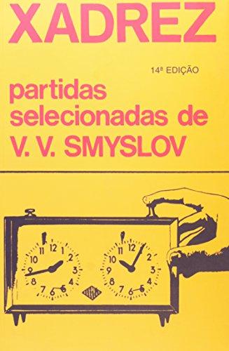 9788534800655: Xadrez: Partidas Selecionadas de V.v. Smyslov