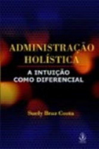 9788534802864: Administracao Holistica: A Intuicao Como Diferencial