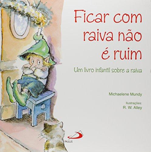 9788534917582: Ficar com Raiva não É Ruim. Livro Infantil Sobre Raiva (Em Portuguese do Brasil)