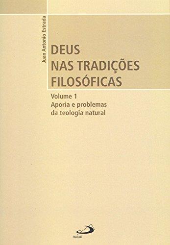 9788534920230: Deus nas Tradicoes Filosoficas: Aporia e Problemas da Teologia Natural - Vol.1