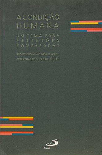 9788534923286: CONDICAO HUMANA, A - UM TEMA PARA RELIGIOES COMPARADAS
