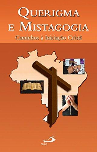 QUERIGMA E MISTAGOGIA. Caminhos à Iniciação Cristã.: Centro Catequético Diocesano.