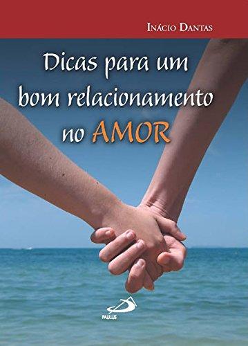 9788534929882: Dicas Para Um Bom Relacionamento no Amor (Em Portuguese do Brasil)