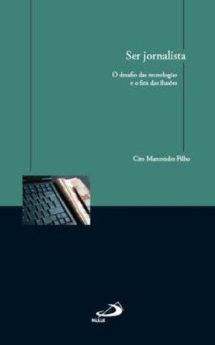 9788534930109: Ser Jornalista. O Desafio das Tecnologias e o Fim das Ilusões