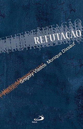 Refutação.: Dixsaut, Gregory Vlastos