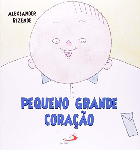 9788534935746: Pequeno Grande Coração (Em Portuguese do Brasil)