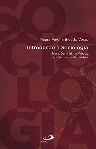 9788534938136: Introducao a Sociologia: Marx, Durkheim e Weber, Referencias Fundamentais