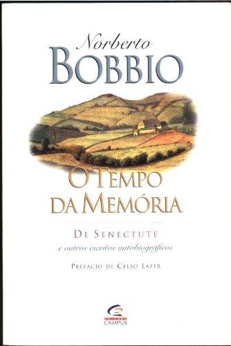 9788535201666: Tempo da Memória: de Senectute e Outros Escritos Autobiográficos, O