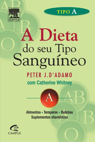9788535210415: Tipo A: a Dieta do Seu Tipo Sanguíneo