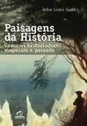 9788535212259: Paisagens Da Historia - Como Os Historiadores Mapeam O Passado (Em Portuguese do Brasil)