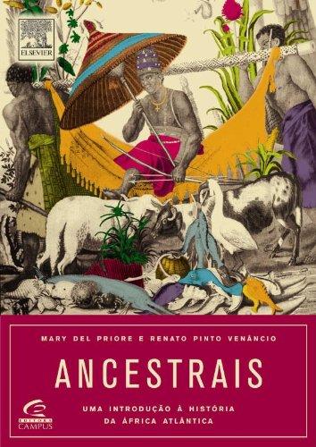Ancestrais: Uma Introduciao a Historia Da Africa: Priore, Mary Del;