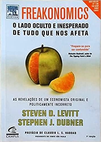 FREAKONOMICS - O LADO OCULTO E INESPERADO DE TUDO QUE NOS AFETA - PORTUGUES BRASIL: Levitt, Steven ...