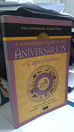 Capric�rnio. A Linguagem Secreta Dos Anivers�rios (Em: Gary Goldschneider