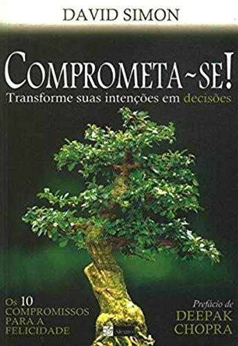 9788535220407: Comprometa - Se! Transforme Suas Intencoes Em Deci (Em Portugues do Brasil)