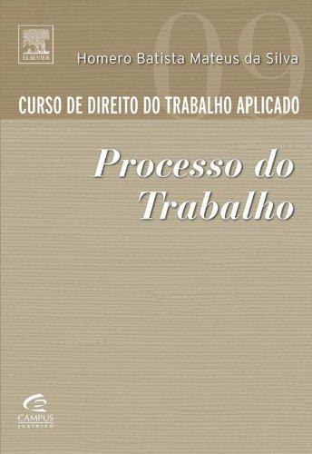 9788535229325: Curso de Direito do Trabalho Aplicado. Processo do Trabalho - Volume 9 (Em Portuguese do Brasil)