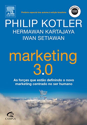 Marketing 3. 0 - As Forcas Que: Philip Kotler; Hermawan