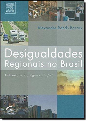 9788535248395: Desigualdades Regionais no Brasil Natureza, causa, origens e solucoes