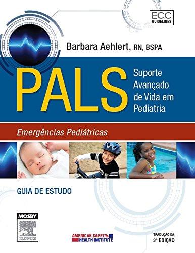 9788535266849: PALS. Suporte Avançado de Vida em Pediatria. Emergências Pediátricas. Guia de Estudo (Em Portuguese do Brasil)