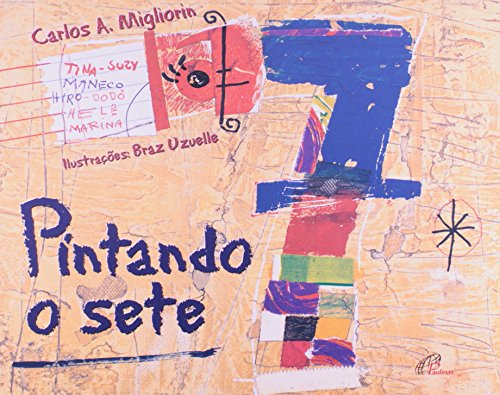 9788535616064: Pintando O Sete - Coleção Magia Das Letras (Em Portuguese do Brasil)