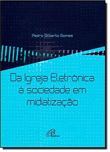 9788535626261: Da igreja Eletr™nica a Sociedade em Midiatizacao