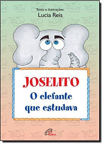 9788535629965: Joselito, o Elefante que Estudava