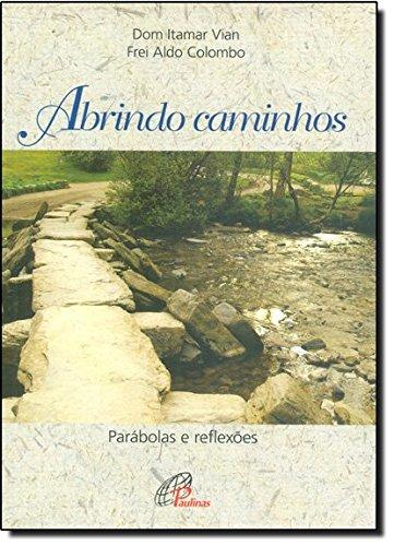 9788535630688: Abrindo Caminhos: Parabolas e Reflexoes